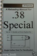 A Reloading Manual for the .38 Special Single Caliber Handloaders Data WW12279