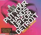 FEDDE LE GRAND - Put Your Hands Up For Detroit (UK 2 Tk CD Single Pt 1)