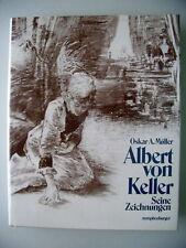 Albert von Keller Seine Zeichnungen 1988