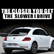 The Closer You Get The Slower I Drive Auto Tattoo Tuning Aufkleber Sticker Decal