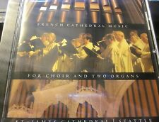 Seattle St. James Cathedral FRENCH CATHEDRAL MUSIC Audio Cd - Choir & Two Organs