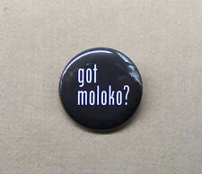 "Got Moloko? Clockwork Orange Parody Mashup Button 1.25"" Kubrick Alex Droog Plus"