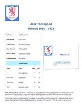 JACK THOROGOOD MILLWALL 1934-1939 VERY RARE ORIGINAL HAND SIGNED CUTTING/CARD