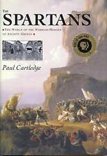 The Spartans The World of Warrior-Heroes of Ancient Greece,BY PAUL CARTLEDGE