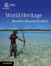 World Heritage: Benefits Beyond Borders by Cambridge University Press...
