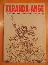 La Geste des Chevaliers Dragons. Varanda & Ange. Vents d'Ouest EO. 2000 ex