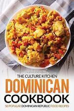 Culture Kitchen Dominican Cookbook : 50 Popular Dominican Republic Food Recip...
