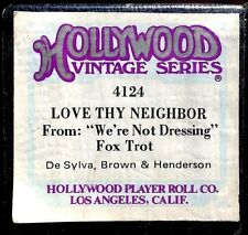 """HOLLYWOOD Vintage LOVE THY NEIGHBOR """"We're Not Dressing"""" 4124 Player Piano Roll"""