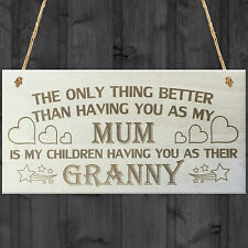 My Children Having You As Their Granny Love Gift Wooden Plaque Sign Mum Present