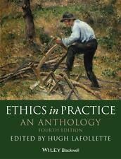Blackwell Philosophy Anthologies: Ethics in Practice : An Anthology (2014, Paper