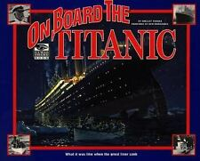 On Board the Titanic: What It Was Like When the Great Liner Sank, Tanaka, Shelle