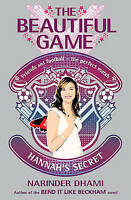 The Beautiful Game: 01: Hannah's Secret: Bk. 1 by Dhami, Narinder, Good Used Boo