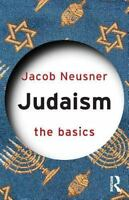 Judaism: The Basics by Neusner, Jacob
