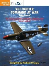 Aircraft of the Aces: VIII Fighter Command at War : 'Long Reach' 31 by Michae...