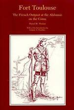 Fort Toulouse: The French Outpost at the Alabamas on the Coosa (Library Alabama