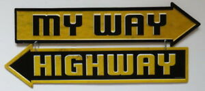 My Way Or Highway Metal Sign Arrows Take It or Get Out Leave