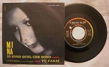"""7"""" 45 MINA - IO SONO QUEL CHE SONO - TU FARAI - ANNO 1964 - EX+"""