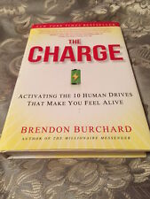The Charge : Activating the 10 Human Drives That Make You Feel Alive by...