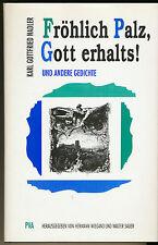 Karl Gottfried Nadler: Fröhlich Pfalz, Gott erhalts! und andere Gedichte (1994)