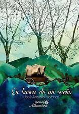 En Busca de un Sueño by José Morante and J. Morante (2015, Paperback)