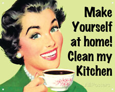 Make Yourself at Home?Clean My Kitchen Tin Sign - 15x12