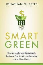 Smart Green: How to Implement Sustainable Business Practices in Any-ExLibrary