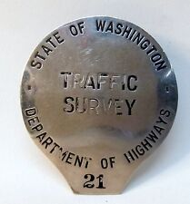 1930's STATE OF WASHINGTON Traffic Survey DEPT OF HIGHWAYS Badge OBSOLETE police