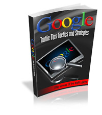 Google Traffic Tips Tactics Strategies Ebooks + Bonus + Master Resell Rights
