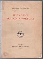 Campanile Achille SE LA LUNA MI PORTA FORTUNA Treves 1928 1° - 10° Migliaio 1^