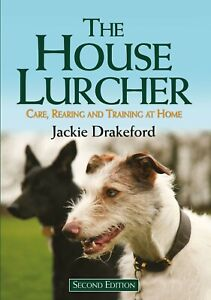 The House Lurcher Jackie Drakeford Care Rearing & Training dogs greyhounds book