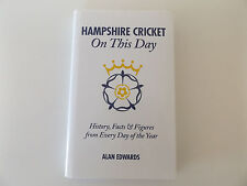 2012 HAMPSHIRE CRICKET ON THIS DAY History, Facts & Figures 1st Ed. HARDCOVER DJ