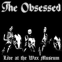 THE OBSESSED - LIVE AT THE WAX MUSEUM (2LP)  2 VINYL LP NEU
