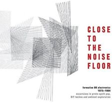 Close To The Noise F - Close to the Noise Floor: Formative UK Electronica [New C
