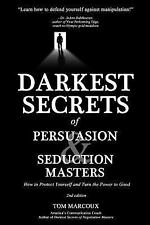 Darkest Secrets of Persuasion and Seduction Masters : How to Protect Yourself...