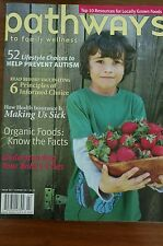 Pathways to Wellness magazine Summer 2010 - autism, informed vaccine choice New!