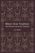 Maori Oral Tradition : He Korero no Te Ao Tawhito by Jane McRae (2017,...