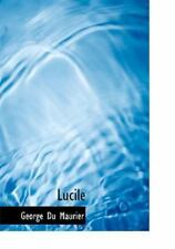 Lucile: By George Du Maurier