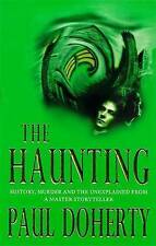 The Haunting (Paul Doherty Historical Mysteries), By Dr Paul Doherty,in Used but