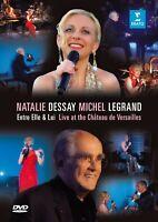 NATALIE DESSAY/MICHEL LEGRAND - ENTRE ELLE ET LUI-LIVE IN VERSAILLES  DVD NEUF