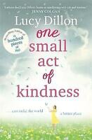 One Small Act of Kindness by Dillon, Lucy, Good Book (Paperback) FREE & Fast Del