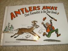 Antlers Away Close Encounters IN The Deer Woods by Bruce Cochran - 2003
