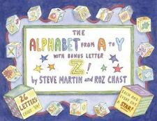The Alphabet from A to Y With Bonus Letter Z! by Steve Martin, Roz Chast