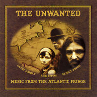 The Unwanted - Music from the Atlantic Fringe [New CD]