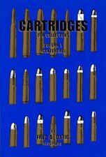 Cartridges for Collectors Volume I (Centerfire) / gun collecting/gun cartridges