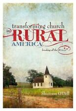Transforming Church in Rural America : Breaking all the Rurals by Shannon O'Dell