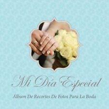 NEW Mi Día Especial: Álbum de Recortes de Fotos para la Boda (Spanish Edition)