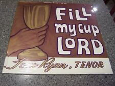 """Tom Ryan """"Fill My Cup Lord"""" SEALED NM LP INDIANAPOLIS, INDIANA"""