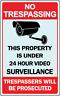24 Hour Video Surveillance No Trespassing Security Sign Retail Store Business
