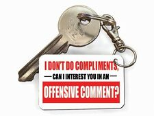 Don't Do Compliment Funny Novelty Joke Keyrings Fun Cheap Birthday Gifts Present