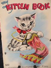 My Kitten Book  with Cuddly pictures by Kippy #2321 1963 James & Jonathan USA
